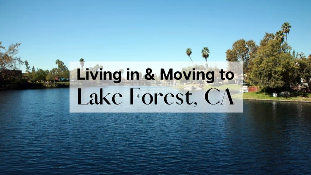 Living in & Moving to Lake Forest, CA